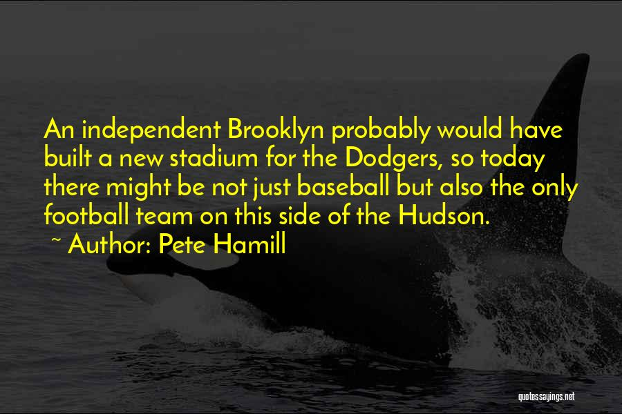 Football Stadium Quotes By Pete Hamill