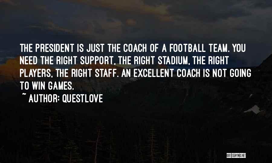 Football Stadium Quotes By Questlove