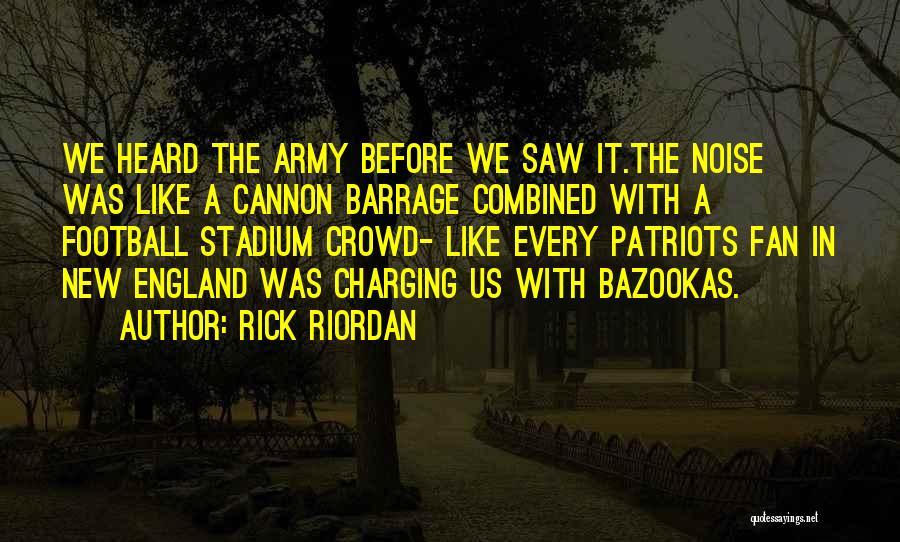 Football Stadium Quotes By Rick Riordan