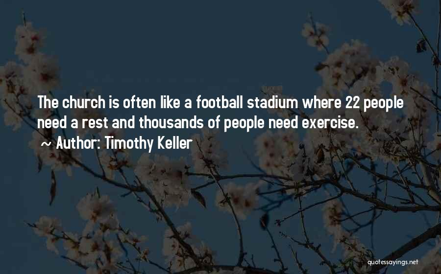 Football Stadium Quotes By Timothy Keller