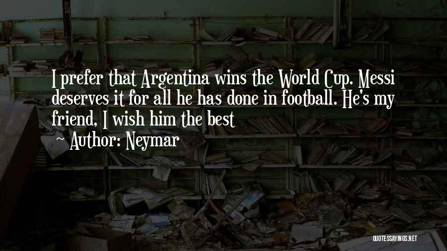 Football World Cup Winning Quotes By Neymar