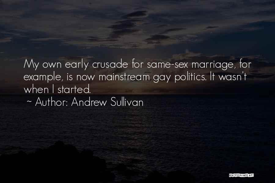 For Gay Marriage Quotes By Andrew Sullivan