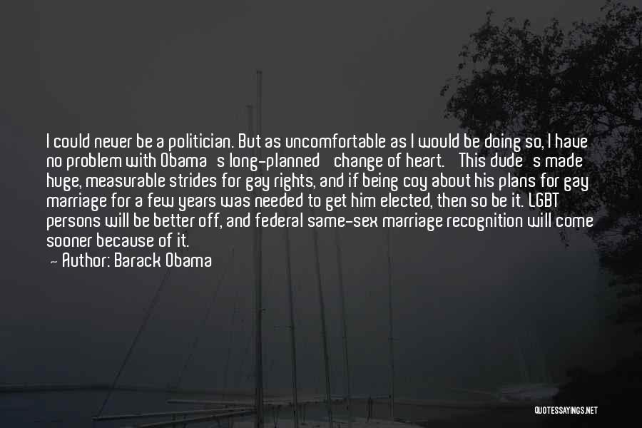 For Gay Marriage Quotes By Barack Obama