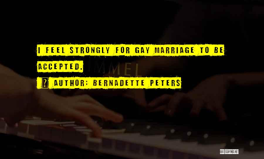 For Gay Marriage Quotes By Bernadette Peters