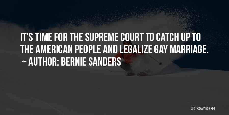 For Gay Marriage Quotes By Bernie Sanders