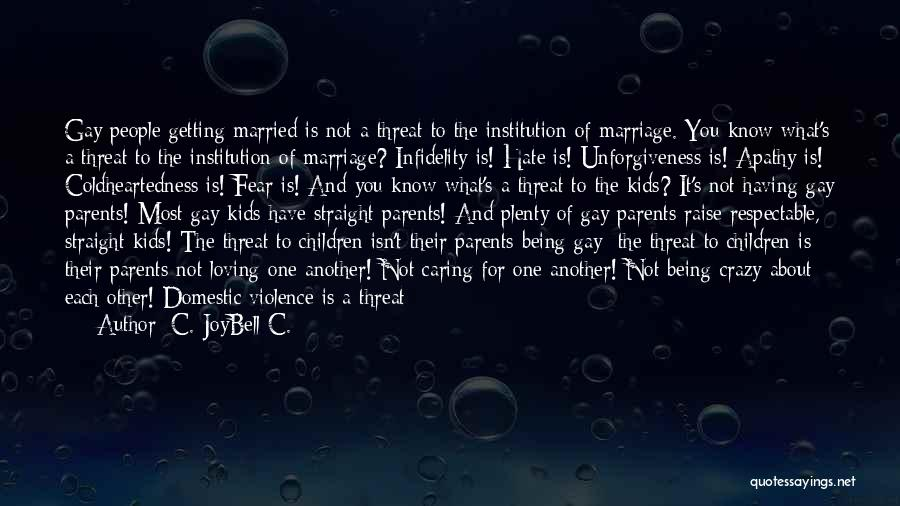 For Gay Marriage Quotes By C. JoyBell C.