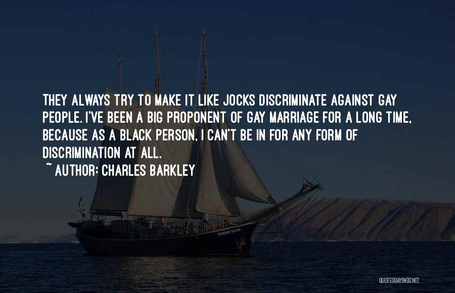 For Gay Marriage Quotes By Charles Barkley