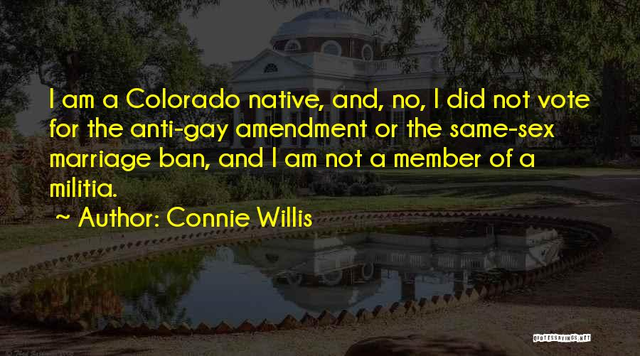 For Gay Marriage Quotes By Connie Willis