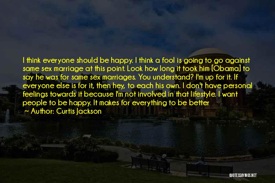 For Gay Marriage Quotes By Curtis Jackson