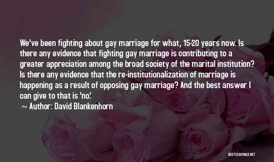 For Gay Marriage Quotes By David Blankenhorn