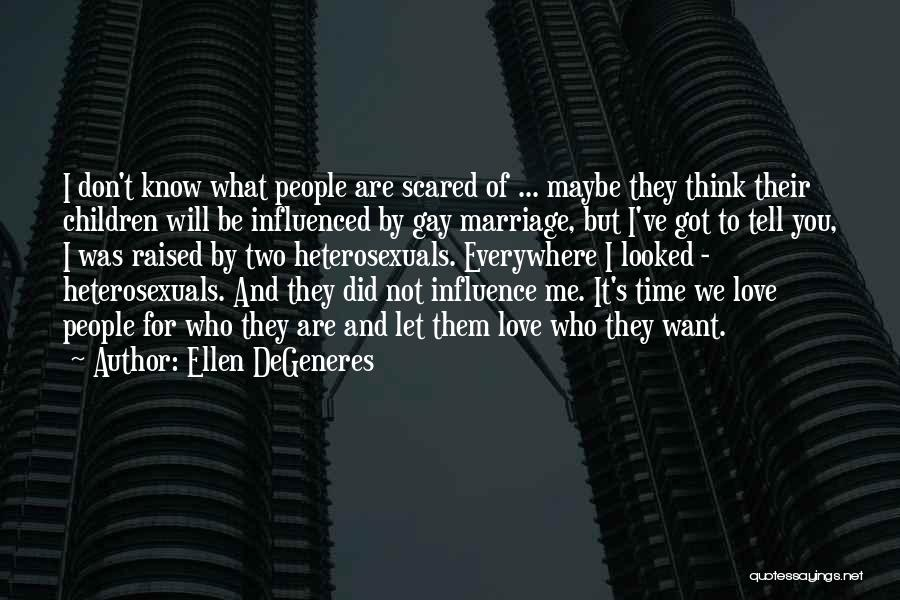 For Gay Marriage Quotes By Ellen DeGeneres