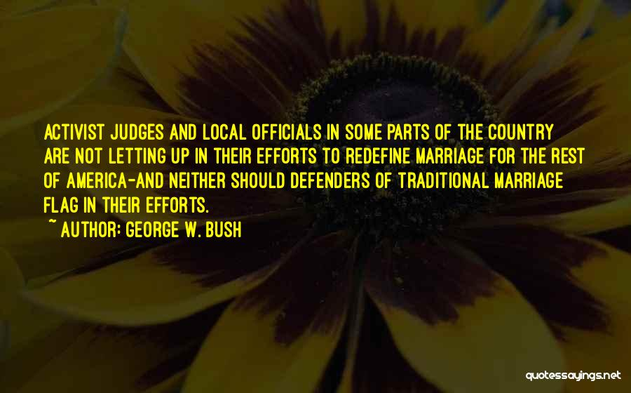 For Gay Marriage Quotes By George W. Bush