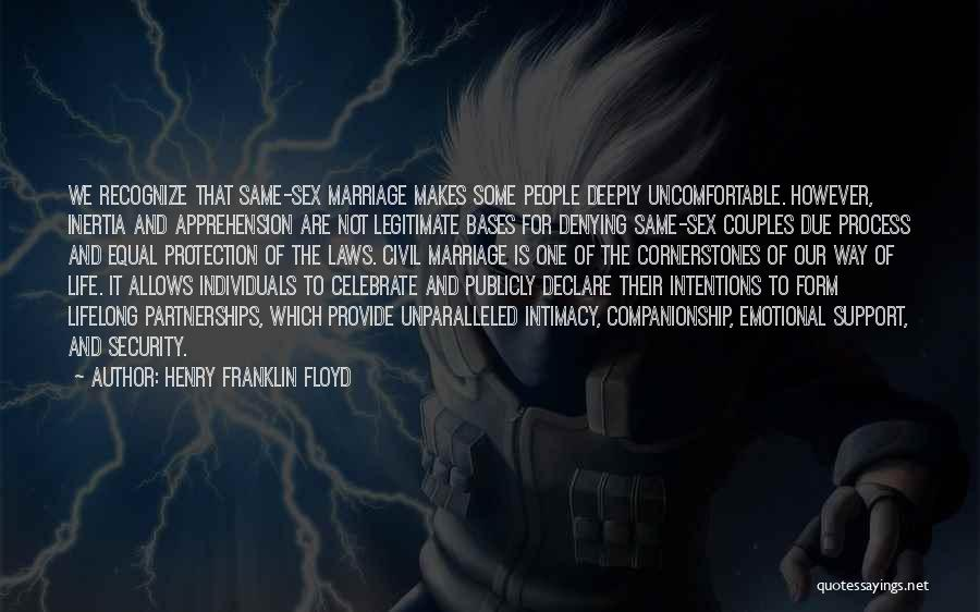 For Gay Marriage Quotes By Henry Franklin Floyd