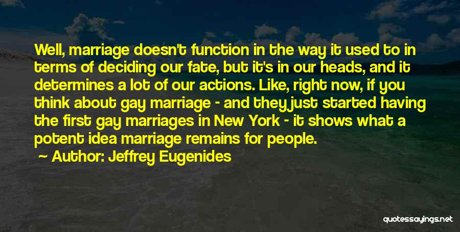 For Gay Marriage Quotes By Jeffrey Eugenides