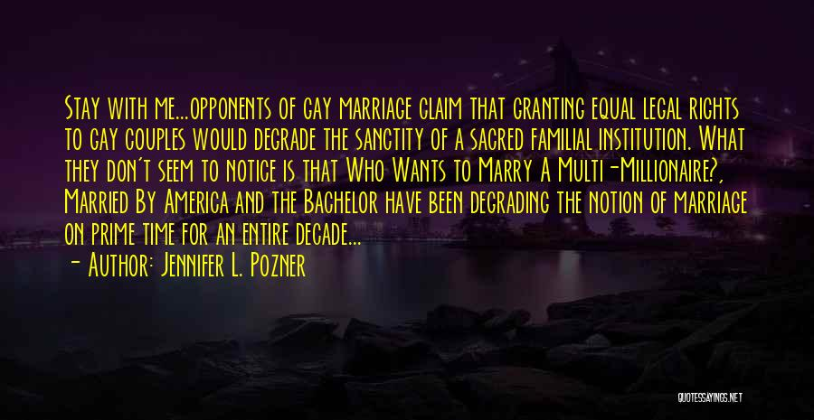 For Gay Marriage Quotes By Jennifer L. Pozner