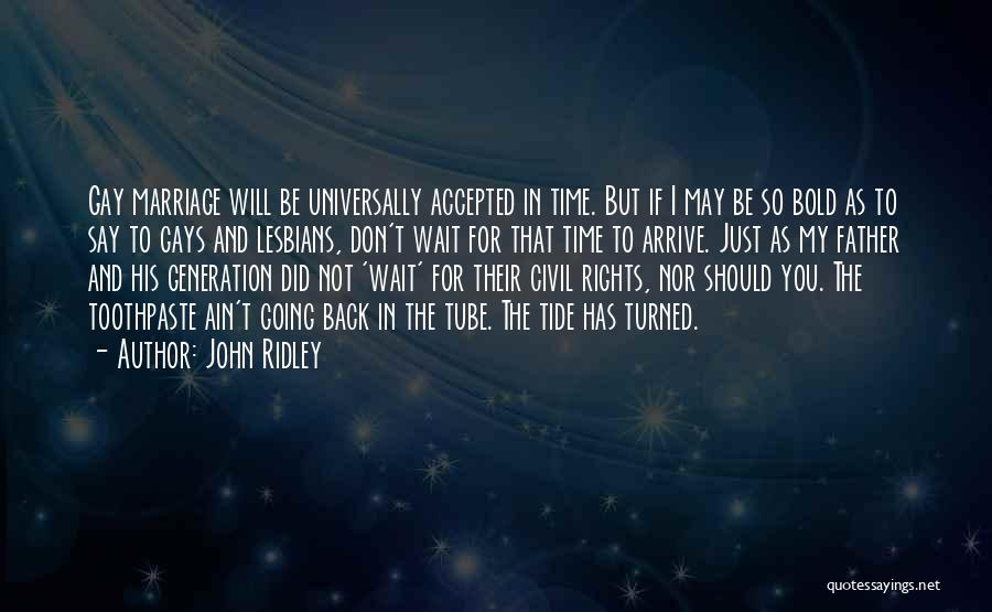 For Gay Marriage Quotes By John Ridley