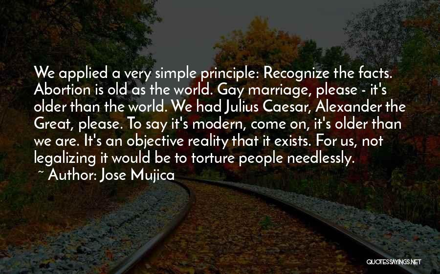For Gay Marriage Quotes By Jose Mujica