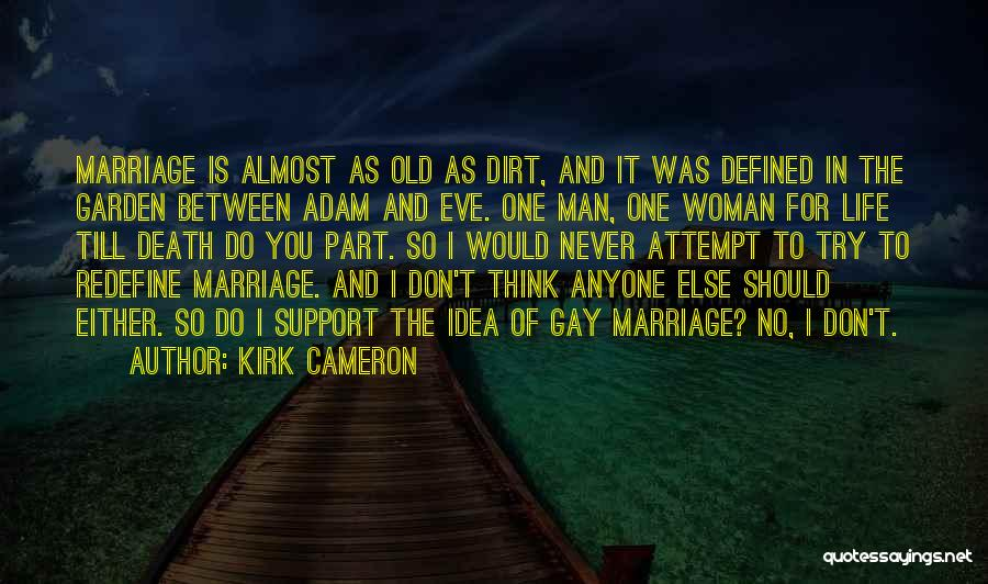 For Gay Marriage Quotes By Kirk Cameron