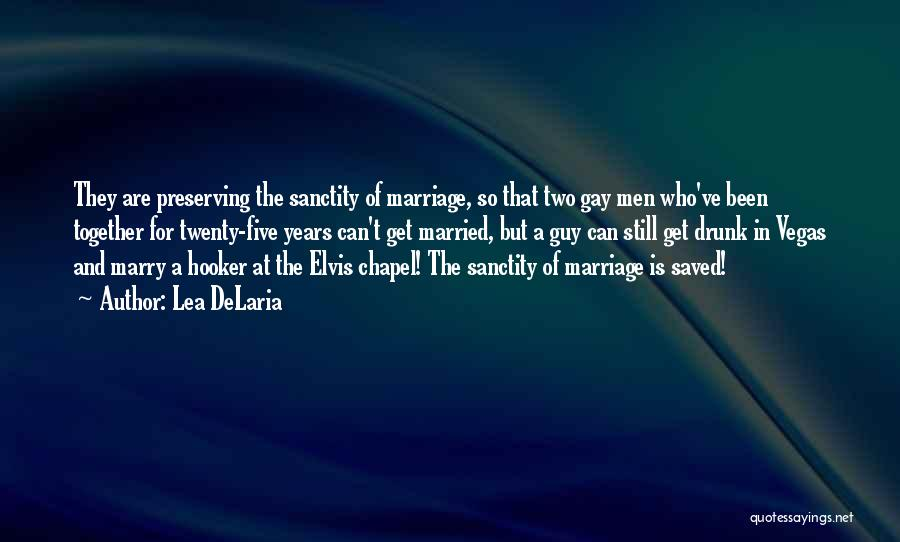 For Gay Marriage Quotes By Lea DeLaria