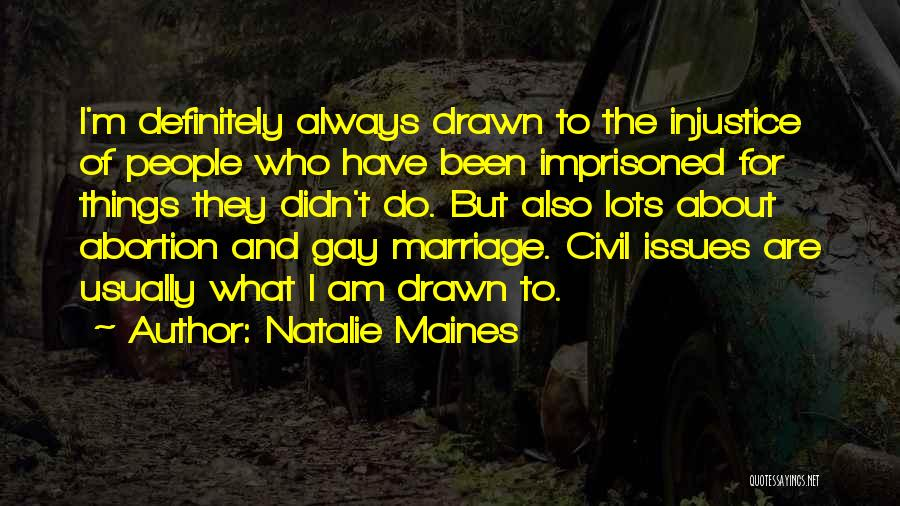 For Gay Marriage Quotes By Natalie Maines