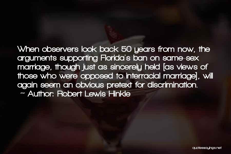 For Gay Marriage Quotes By Robert Lewis Hinkle
