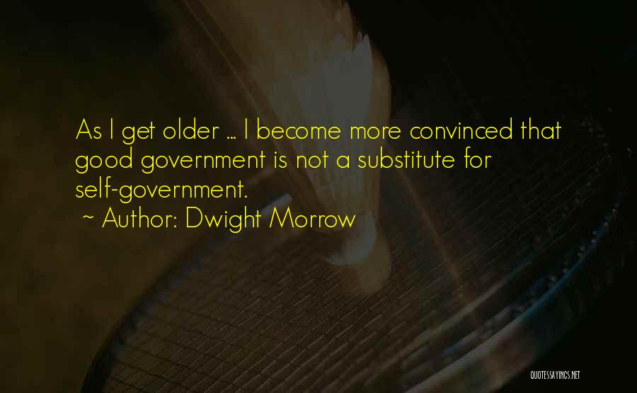 For Good Quotes By Dwight Morrow