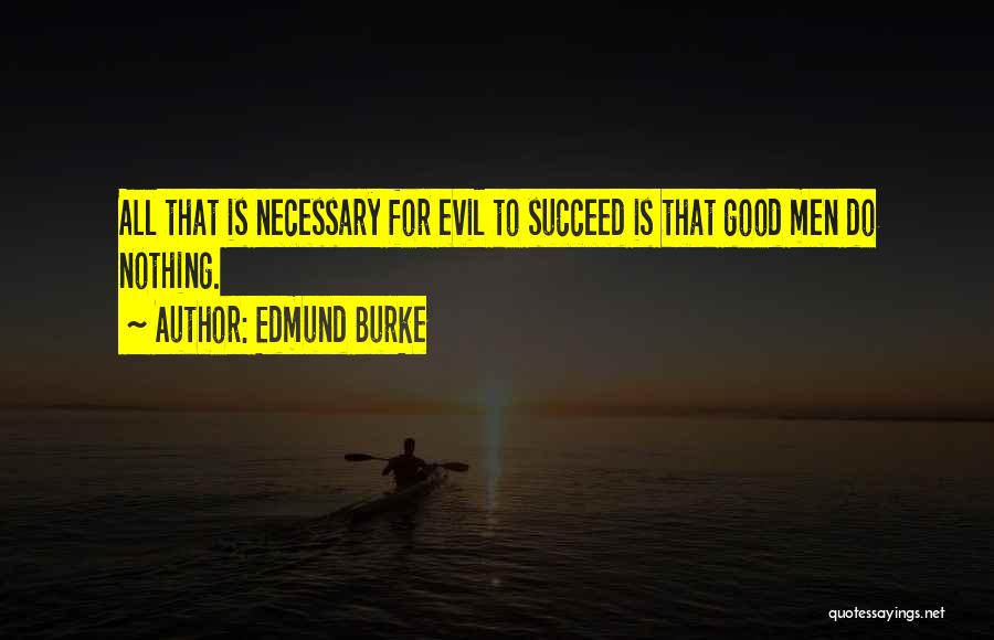 For Good Quotes By Edmund Burke