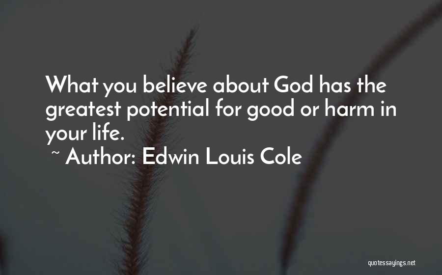 For Good Quotes By Edwin Louis Cole