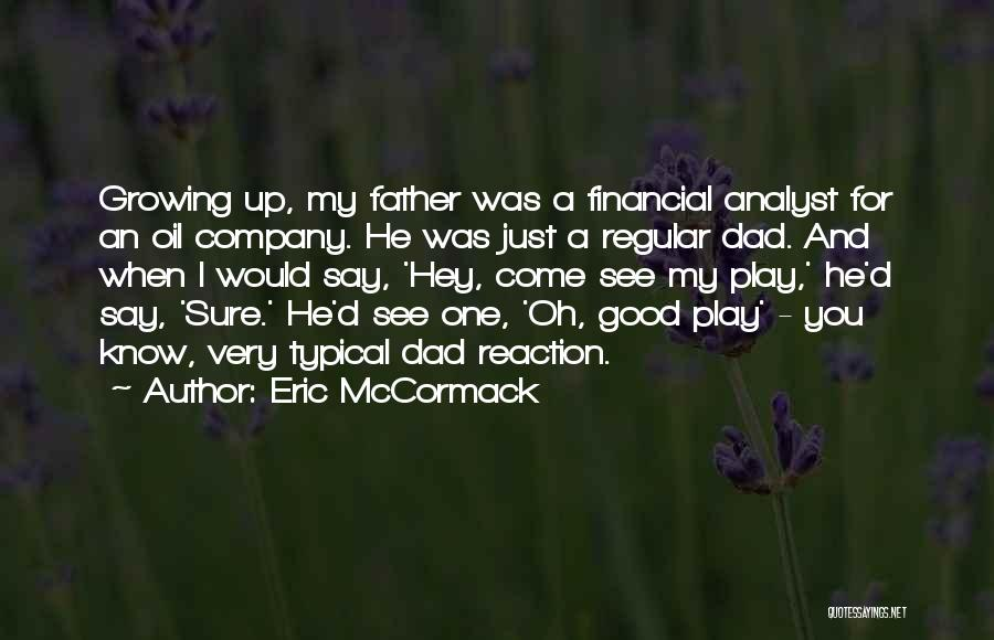 For Good Quotes By Eric McCormack