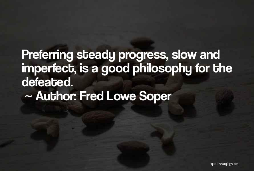 For Good Quotes By Fred Lowe Soper
