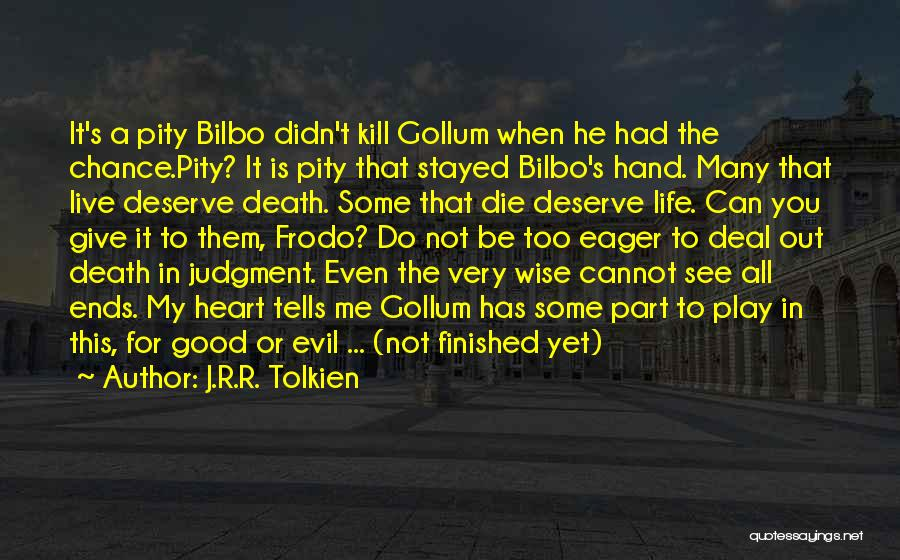For Good Quotes By J.R.R. Tolkien