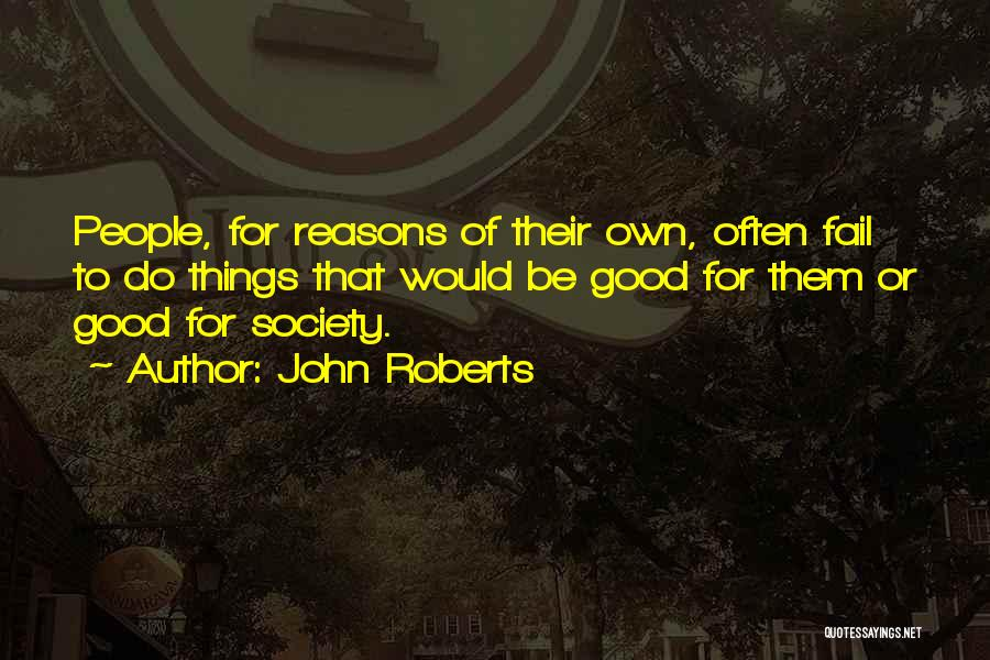 For Good Quotes By John Roberts
