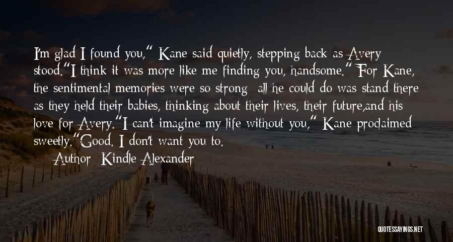 For Good Quotes By Kindle Alexander