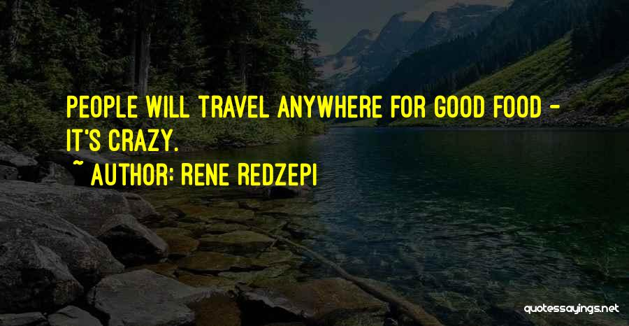 For Good Quotes By Rene Redzepi