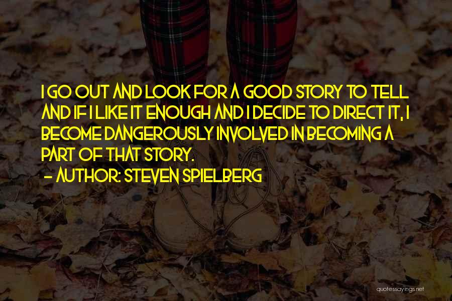 For Good Quotes By Steven Spielberg