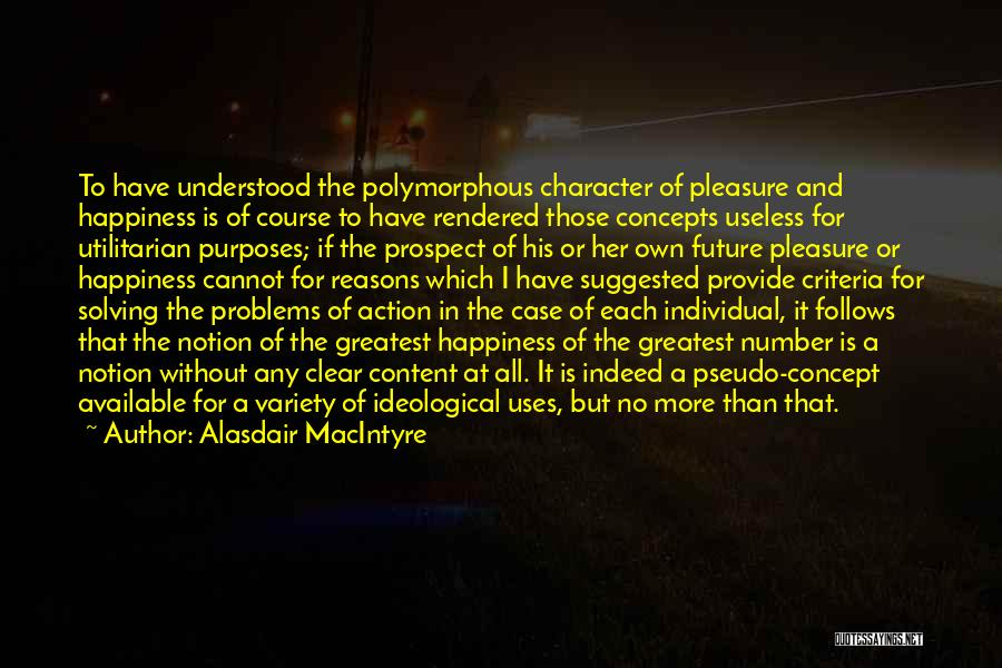 For Her Happiness Quotes By Alasdair MacIntyre