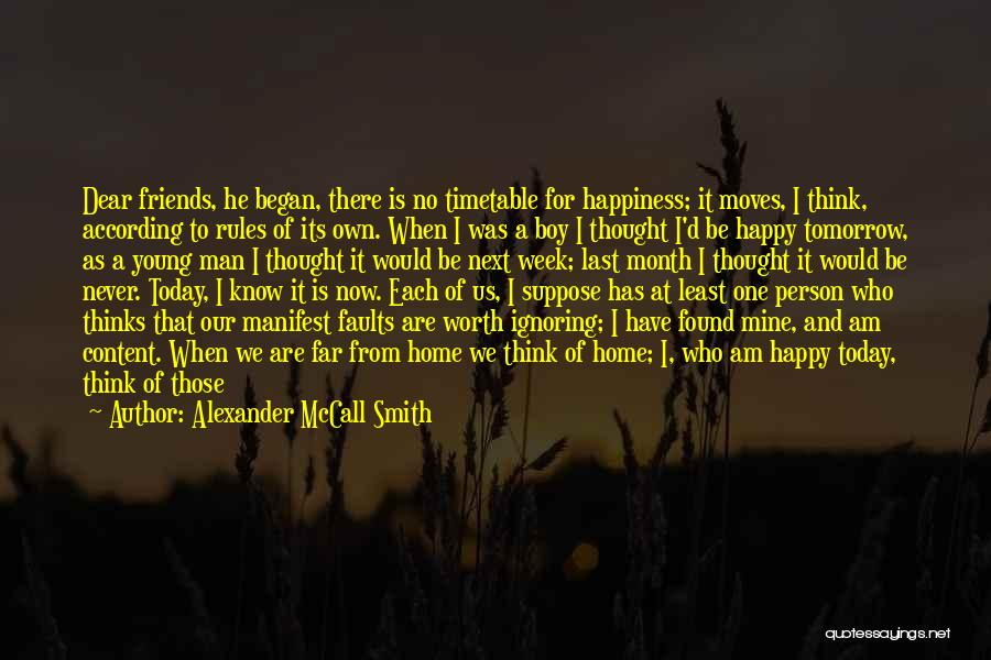 For Her Happiness Quotes By Alexander McCall Smith