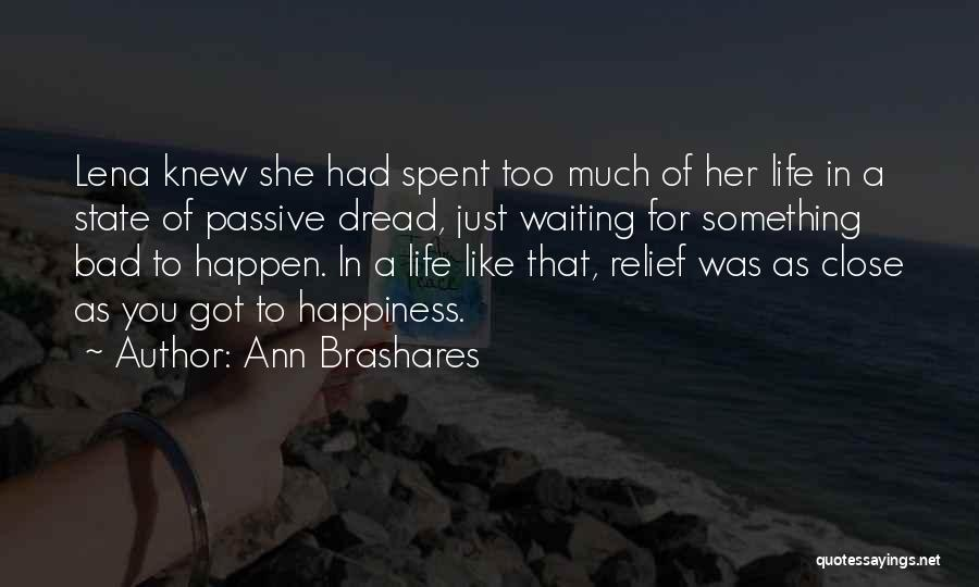 For Her Happiness Quotes By Ann Brashares