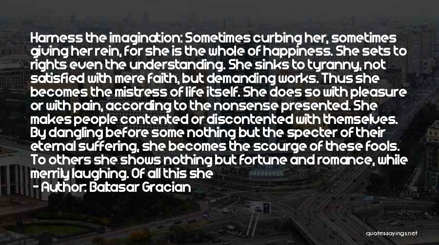 For Her Happiness Quotes By Baltasar Gracian