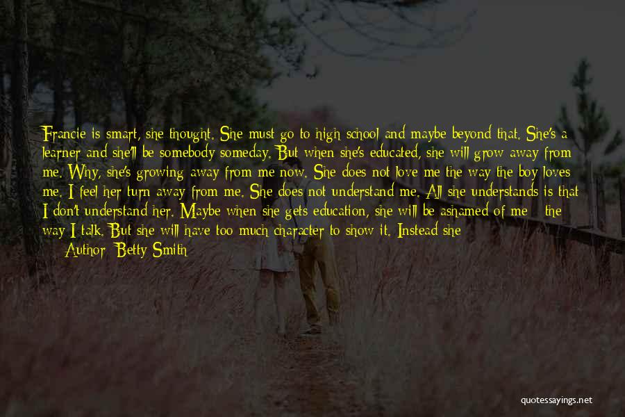 For Her Happiness Quotes By Betty Smith