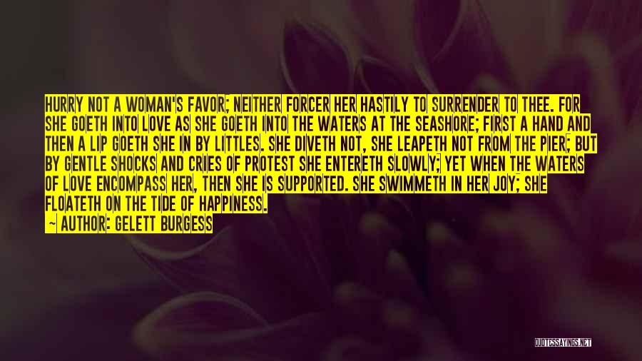 For Her Happiness Quotes By Gelett Burgess