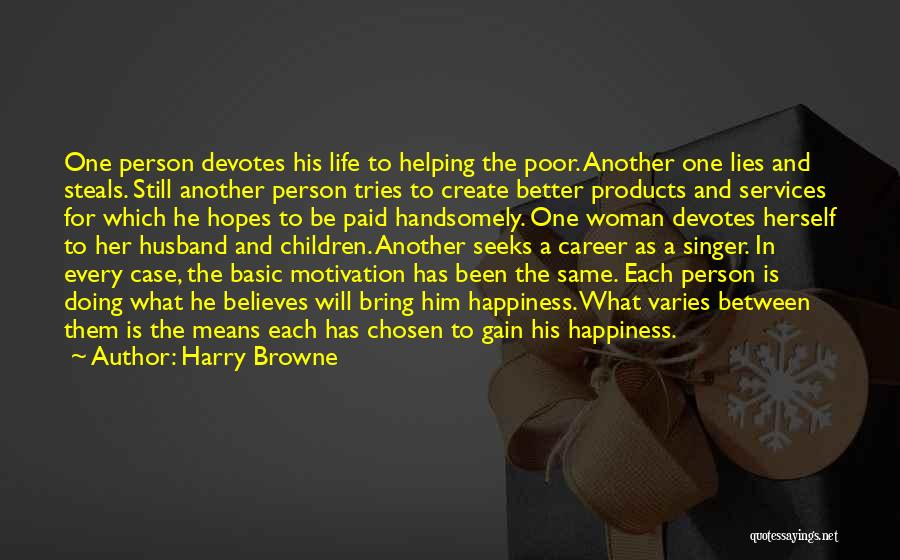 For Her Happiness Quotes By Harry Browne