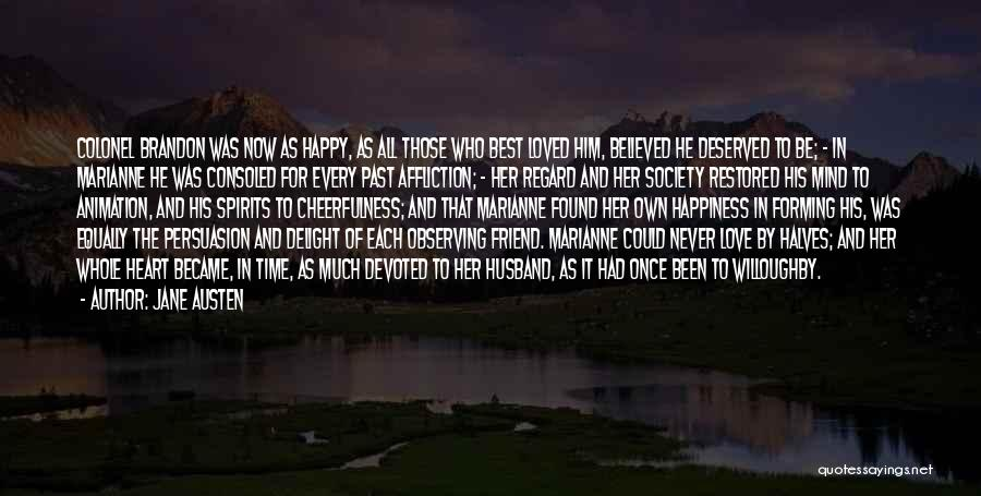 For Her Happiness Quotes By Jane Austen
