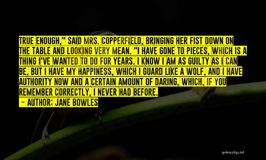 For Her Happiness Quotes By Jane Bowles