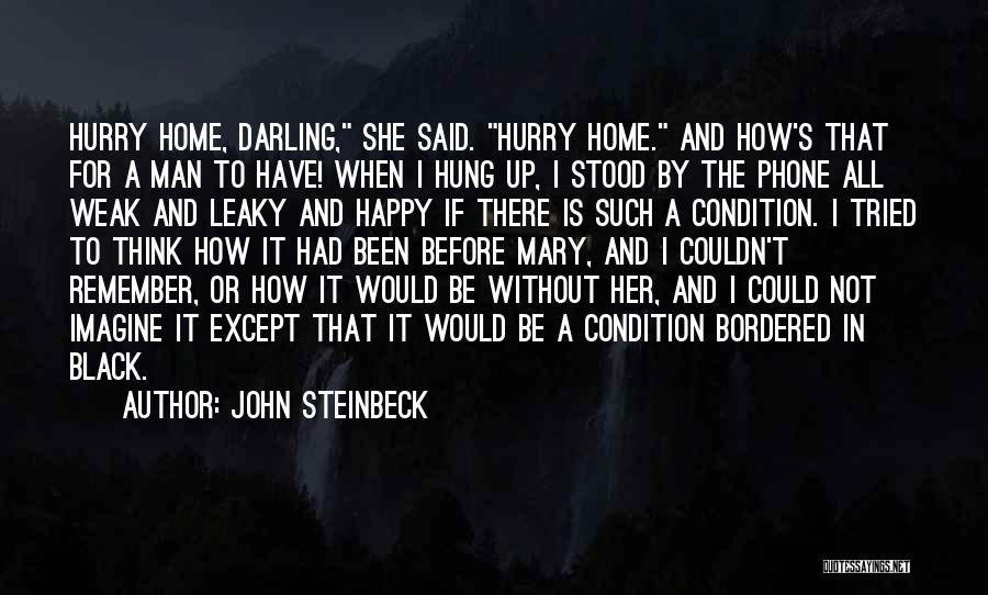 For Her Happiness Quotes By John Steinbeck