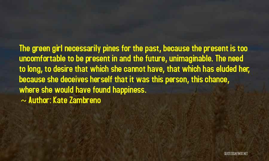 For Her Happiness Quotes By Kate Zambreno
