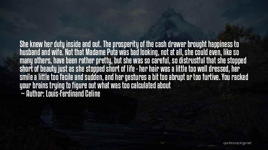For Her Happiness Quotes By Louis-Ferdinand Celine