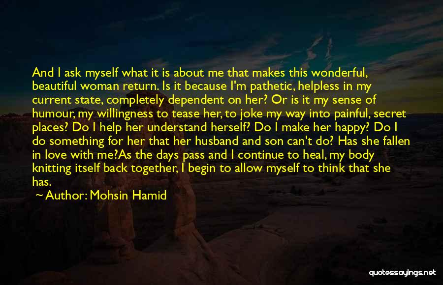 For Her Happiness Quotes By Mohsin Hamid