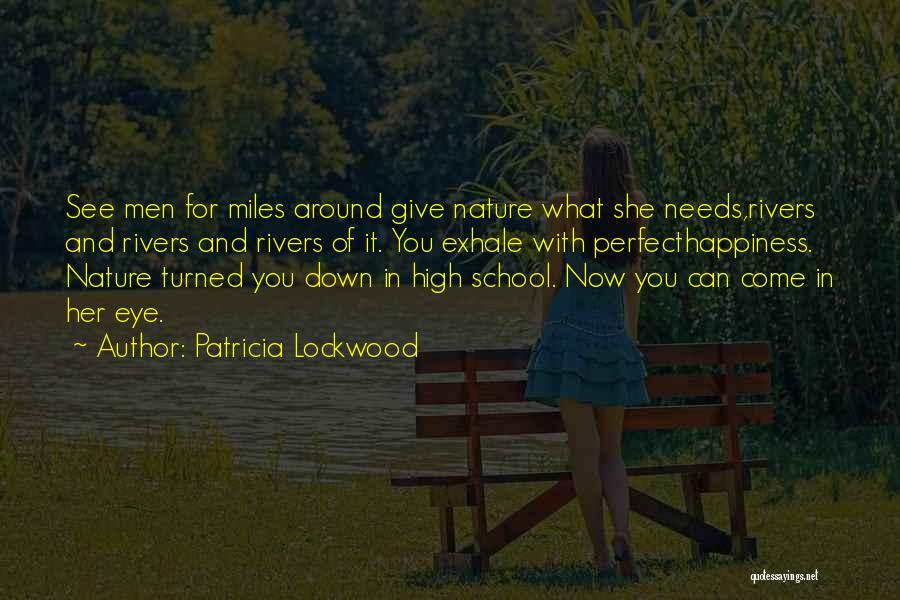 For Her Happiness Quotes By Patricia Lockwood