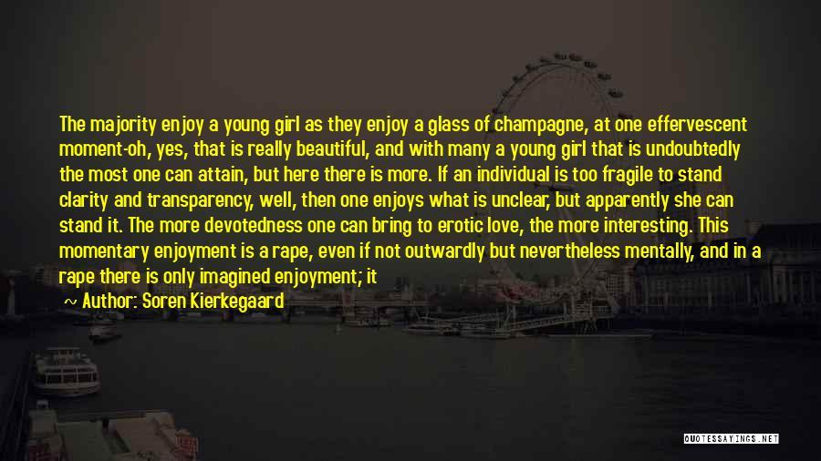 For Her Happiness Quotes By Soren Kierkegaard